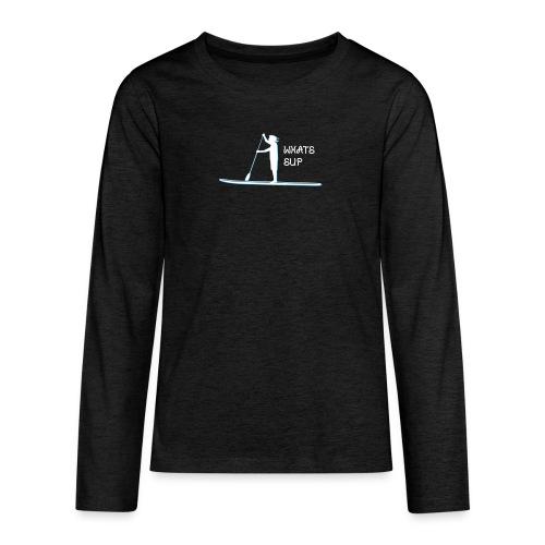 What's SUP - Teenager Premium Langarmshirt