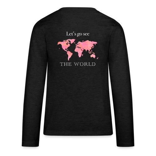 Let's go see the world - Teenager premium T-shirt med lange ærmer