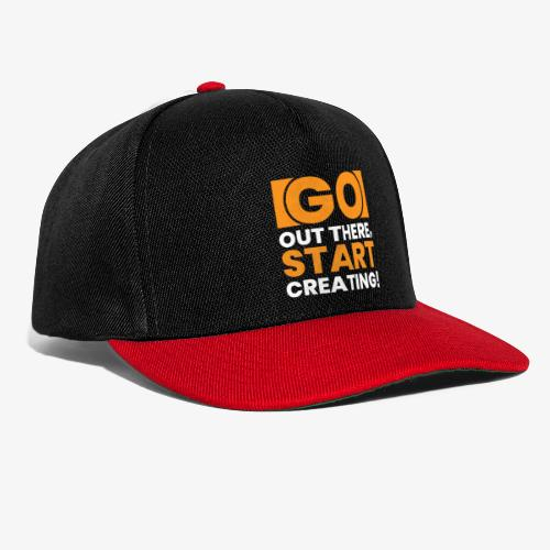 GO OUT THERE, START CREATING!! - Snapback Cap