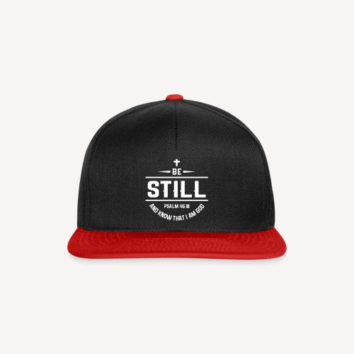 BE STILL AND KNOW THAT I AM GOD - Snapback Cap