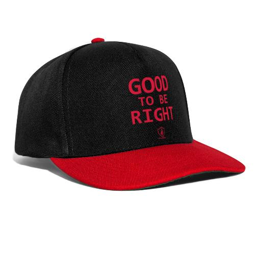 Good to be Right - Snapback Cap