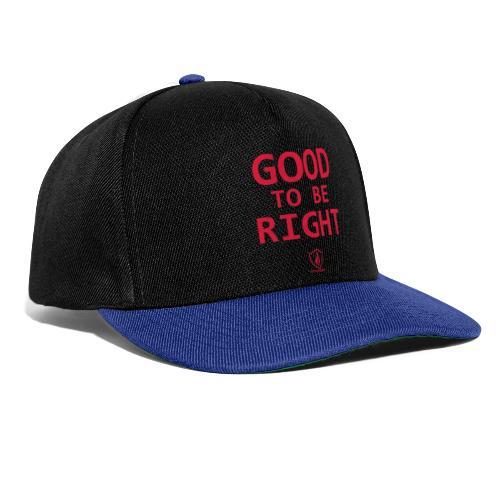 Good to be Right - Snapback Cap