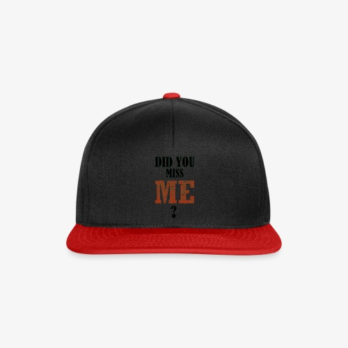 did you miss me black - Snapback cap