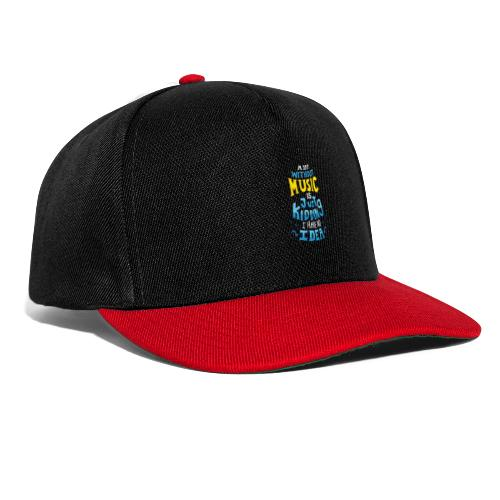 Lustig Cool A Day Without Music Geschenk Idee - Snapback Cap