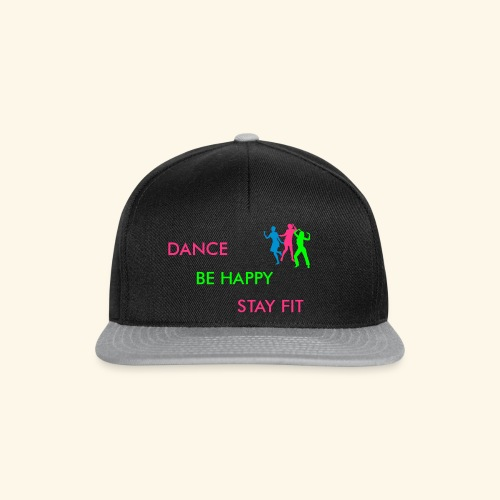 Dance - Be Happy - Stay Fit - Snapback Cap