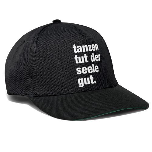 tanzen tut der seele gut. / Rave T-Shirt Design / - Snapback Cap