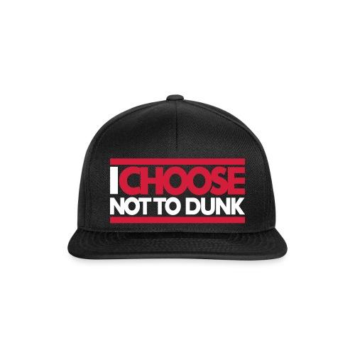 I Choose Not To Dunk - Snapback Cap