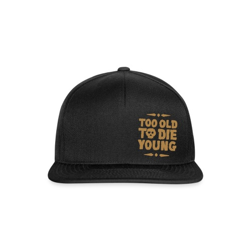 Too old to die young - skull - Casquette snapback