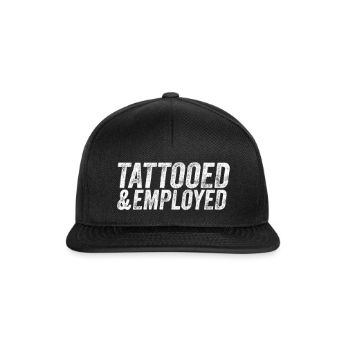 tattooed and employed –white print - Snapback Cap