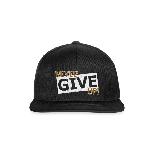 Never Give Up - Snapback Cap