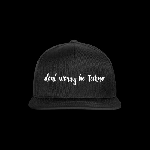 dont worry be Techno white - Snapback Cap