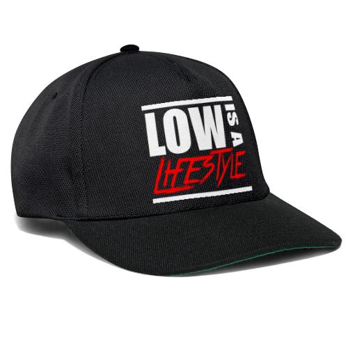 Low is a Lifestyle - Snapback Cap