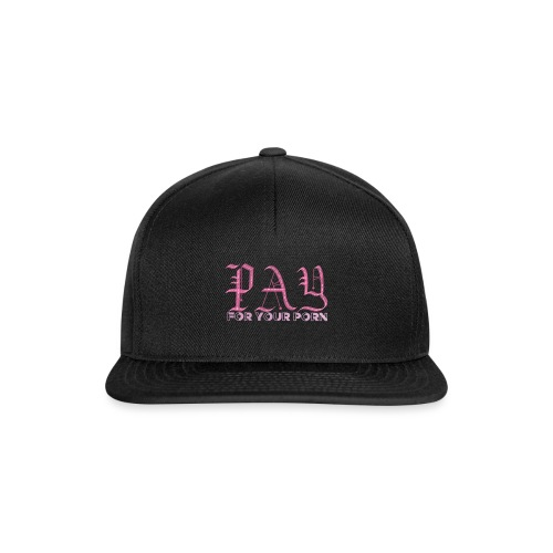 Pay For Your Porn Merch - Snapback Cap