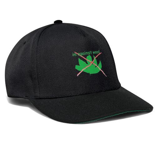 im against weed - Snapback Cap