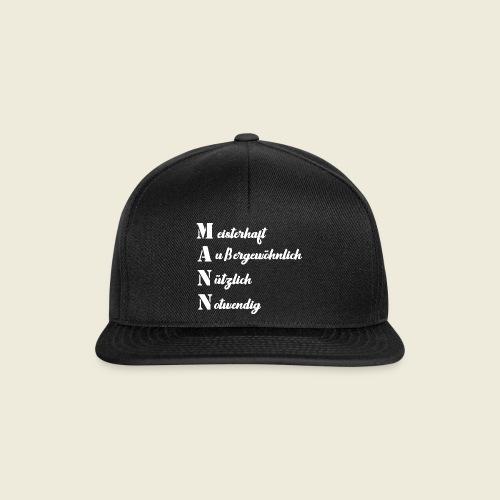 MANN - meisterhaft, außergewöhnlich, nützlich - Snapback Cap