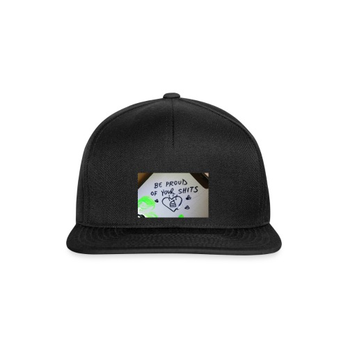 Be proud of your shits! - Snapback Cap
