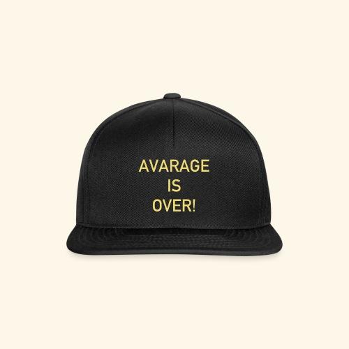 avarage is over - Snapbackkeps