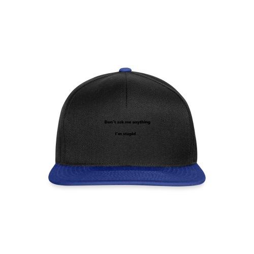 I'm stupid - Snapback Cap