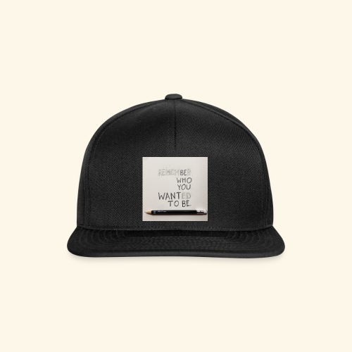 Be who you want to be - Snapback cap