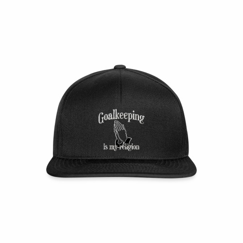 Goalkeeping is my religion - Snapback Cap
