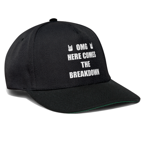 OMG Here Comes The Breakdown - Casquette snapback
