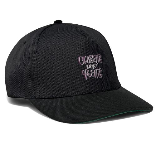 Create don't hate - Snapback Cap