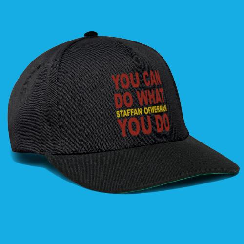 You Can Do What You Do - Snapback Cap