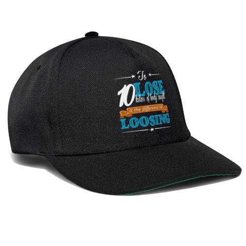 To lose 10 kilos of body weight is the difference - Snapback Cap