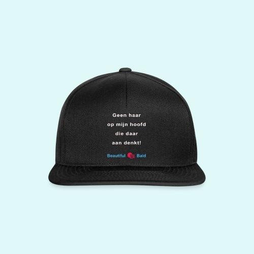 Geen haar op mijn hoofd die daar aan denkt w - Snapback cap