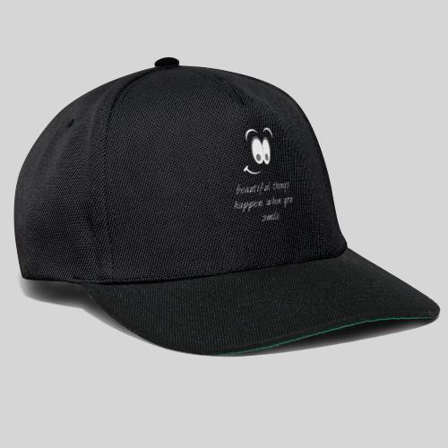 beautiful things happen when you smile - Snapback Cap