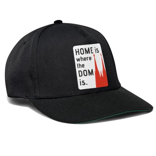 Home is where the Dom is - Snapback Cap