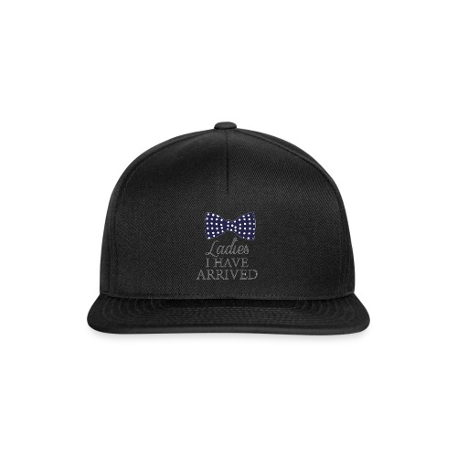 Ladies i have arrived - Snapback Cap