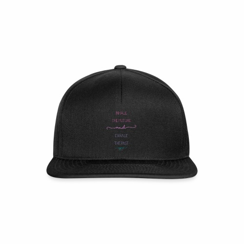 Inhale the Future and Exhale the Past - Snapback Cap