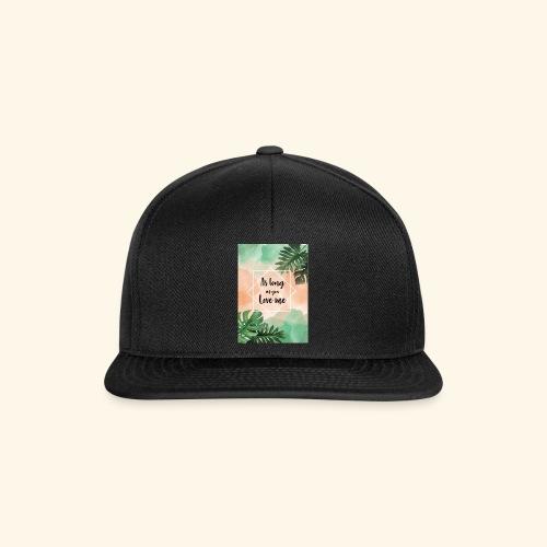 love me - Snapback Cap