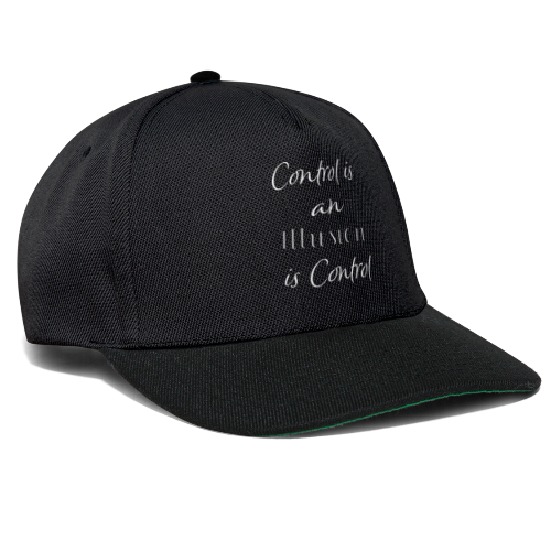 Control is an Illusion Styled - Snapback Cap