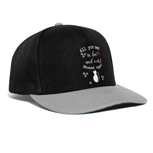 All you need is love and a cat named tigger - Casquette snapback