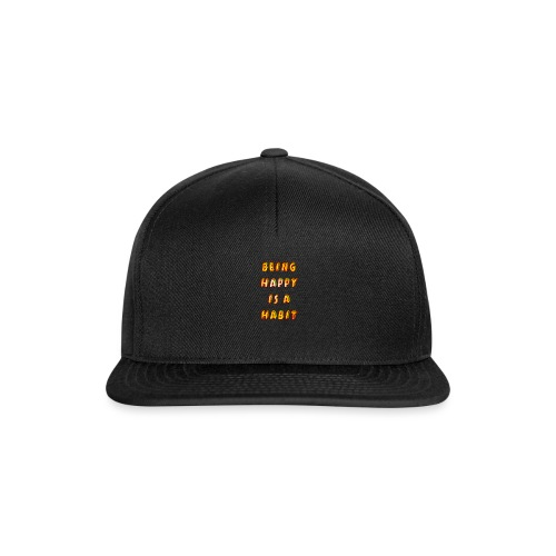 being happy is a habit - Snapback Cap