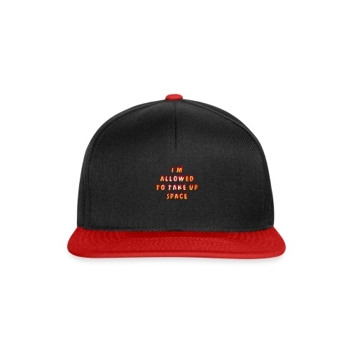 I m allowed to take up space - Snapback Cap