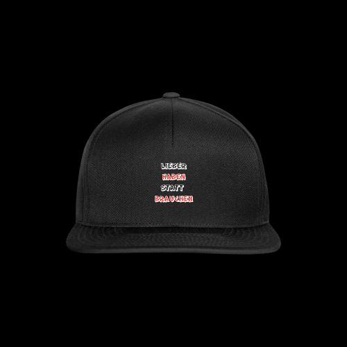 Lieber haben statt brauchen - Snapback Cap