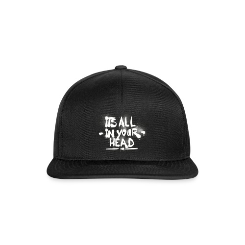 It s All In Your Head - Snapback Cap
