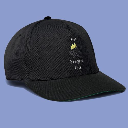 you dropped this - Snapback Cap