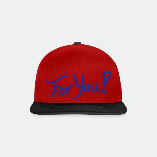 for you! - Snapback Cap