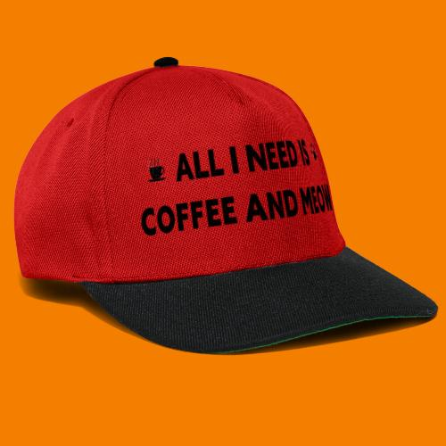 All I Need Is Coffee And Meow - Snapbackkeps