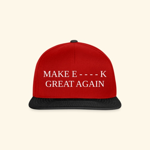 Make E----k Great Again - Casquette snapback