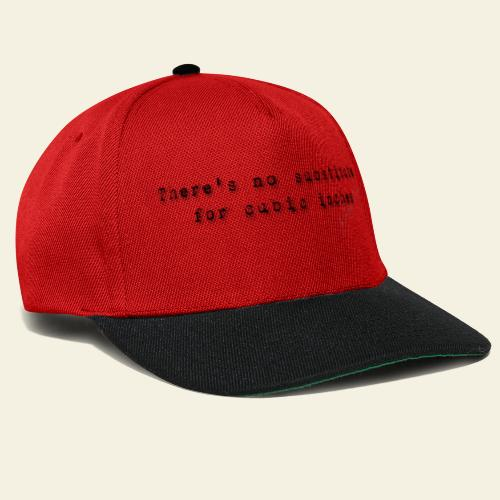 thers no substitute for cubic inches - Snapback Cap