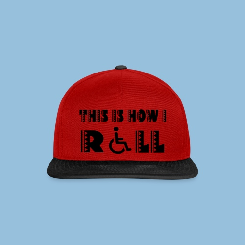 This is how i roll 005 - Snapback cap