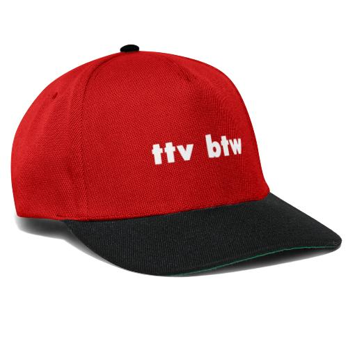 ttv btw - Snapback Cap