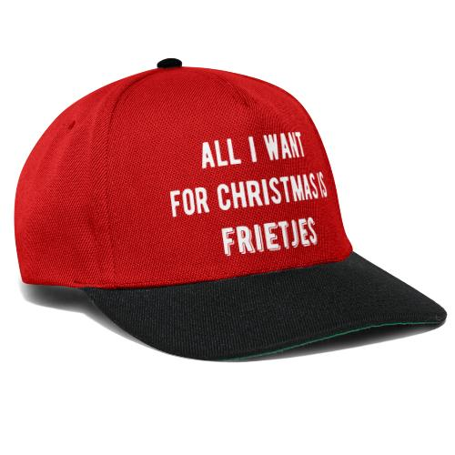 all i want for xmas is frietjes - Casquette snapback