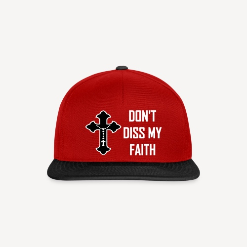DON'T DISS MY FAITH - Snapback Cap