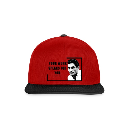 Your Work Speaks for You - Snapback Cap